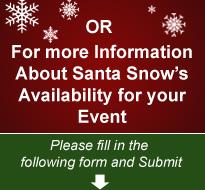 Santa Snow's Availibility